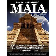 Guia Segredos do Império Maia Ed.02: Os senhores da mesoamérica (Portuguese Edition)