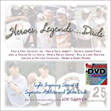 Heroes, Legends . . . Dads: Eight Inspiring Stories of Superstar Athletes and Their Dads