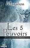Les 5 Pouvoirs. L'enseignement des Maîtres. (Spiritualité vivante t. 4) (French Edition)