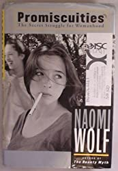 Promiscuities by Naomi Wolf (1997-06-02)