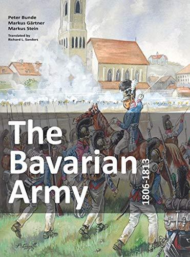 The Bavarian Army 1806-1813 Bayern Stein