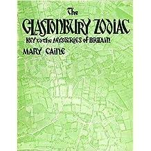 The Glastonbury Zodiac: Key to the Mysteries of Britain