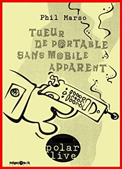 Tueur de portable sans mobile apparent (Polar live t. 11) par [Marso, Phil]