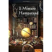 Il Mistero Hampstead: The Hampstead Mystery (Italian edition)