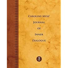 Caroline Myss's Journal of Inner Dialogue (Journals) Hardcover May 1, 2003