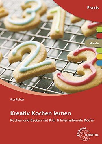 Kreativ Kochen lernen Modul A: Kochen und Backen mit Kids & Internationale Küche