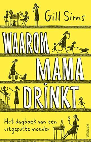 Waarom mama drinkt (Dutch Edition)