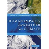 Human Impacts on Weather and Climate by William R. Cotton (2007-04-09)