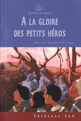A la gloire des petits héros par