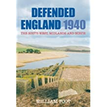 Defended England 1940: The South-West, Midlands and North