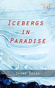 Icebergs in Paradise by [Basak, Sayan]