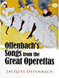 Jacques Offenbach: Offenbach's Songs From The Great Operettas. Partitions pour Voix, Accompagnement Piano