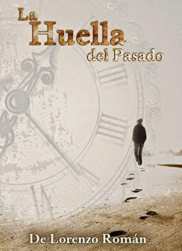 LA HUELLA DEL PASADO por De Lorenzo Roman