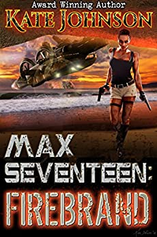 Max Seventeen: Firebrand by [Johnson, Kate]