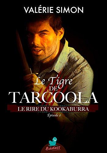 Le Tigre de Tarcoola, pisode 0 : Le Rire du kookaburra