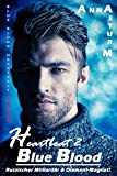 Blue Blood - Heartbeat 2: Russischer Milliardär & Diamant-Magnat! PROLOG zu TEIL 2 (BLUE BLOOD - HEARTBEAT Serie: PROLO