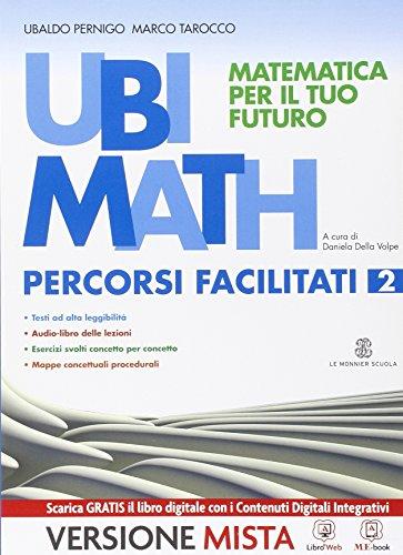 Ubi math. Matematica per il futuro. Percorsi facilitati. Per la Scuola media. Con e-book. Con espansione online: 2