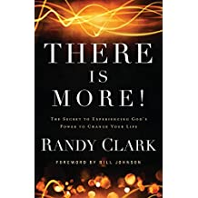 There Is More!: The Secret To Experiencing God'S Power To Change Your Life