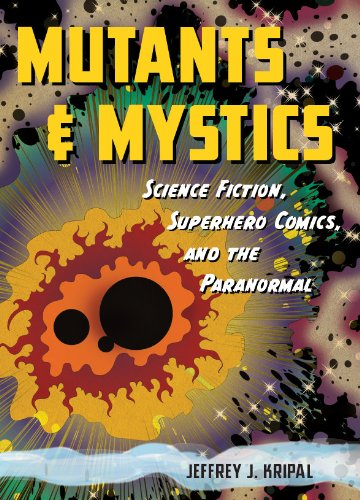 Mutants and Mystics: Science Fiction, Superhero Comics, and the Paranormal (English Edition)