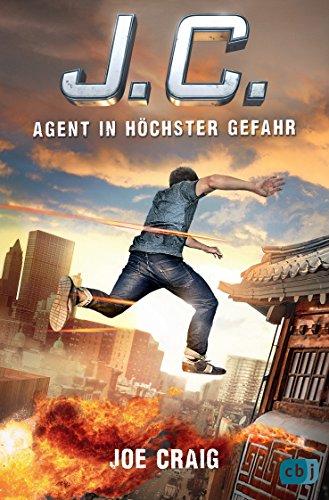 J.C. - Agent in höchster Gefahr (Die Agent J.C.-Reihe, Band 3) -