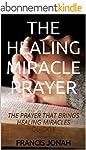 BOOKS:THE HEALING MIRACLE PRAYER:Spir...