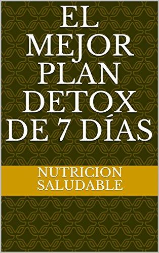 EL MEJOR PLAN DETOX DE 7 DÍAS por nutricion  saludable