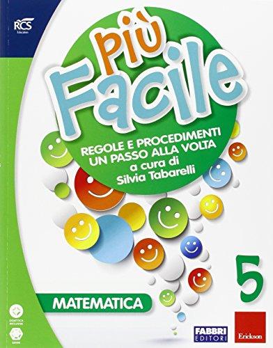 Matematica 5 più facile. Per la Scuola elementare