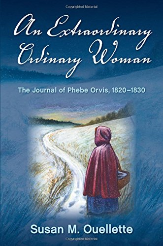 an-extraordinary-ordinary-woman-the-journal-of-phebe-orvis-1820-1830
