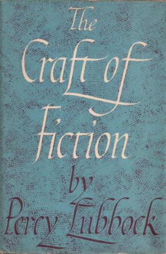 The Craft of fiction : By Percy Lubbock