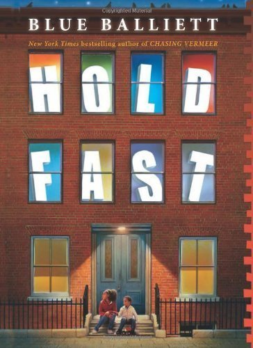 Hold Fast by Balliett, Blue ( 2013 )