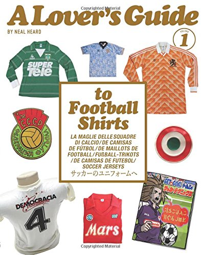 A Lover's Guide to Football Shirts