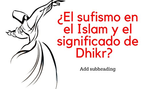 Descargar Libro ¿El sufismo en el Islam y el significado de Dhikr? de Harun German