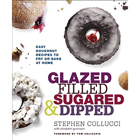 Glazed, Filled, Sugared & Dipped: Easy Doughnut
