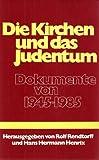 Die Kirchen und das Judentum. Dokumente von 1945 bis 1985 -
