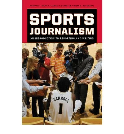 (Sports Journalism: An Introduction to Reporting and Writing) By Kathryn T. Stofer (Author) Paperback on (Oct , 2009)