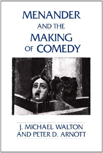 Menander and the Making of Comedy (Contributions in Drama & Theatre Studies)