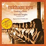 Sukham Ayu: Cooking at Home with Ayurvedic Insights - Researched at Kare