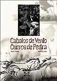 Cabalos De Vento, Curros De Pedra / Wind Horses, Stone Job