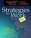 Strategies That Work: Teaching Comprehension for Understanding, Engagement, and Building Knowledge