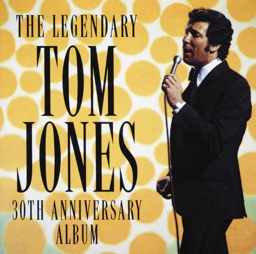 The Legendary Tom Jones - 30th...