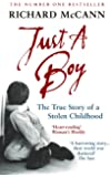 Just A Boy: The True Story Of A Stolen Childhood