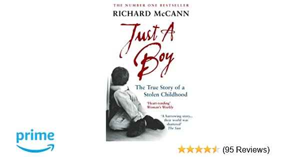 Just A Boy The True Story Of Stolen Childhood Amazoncouk Richard McCann 8601300061757 Books