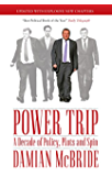 Power Trip: A Decade of Policy, Plots and Spin