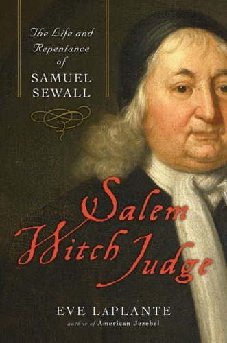 Salem Witch Judge: The Life and Repentance of Samuel Sewall (English Edition)