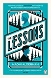 From the author of The Power, winner of the Baileys Women's Prize for Fiction 2017      Naomi Alderman's The Lessons reflects the truth that the lessons life teaches often come too late.   Hidden away in an Oxford back street is a crumbling G...