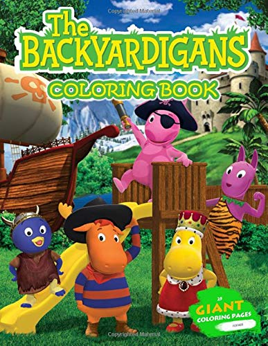 The Backyardigans Coloring Book: Special Coloring Book for Kids and Adults, Giant High Quality Relaxing Coloring Pages
