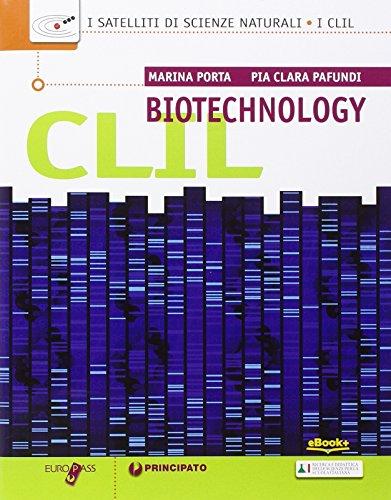 CLIL biotechnology. Per le Scuole superiori. Con espansione online