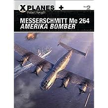 MESSERSCHMITT ME 264 AMERIKA B (X-Planes)
