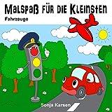 Malbuch - Fahrzeuge: Malspaß für die Kleinsten (Erstes Malbuch, Kinder ab 2 Jahre, malen, Fahrzeuge) (German Edition)