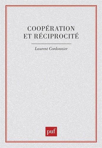 Coopération et Réciprocité par Laurent Cordonnier